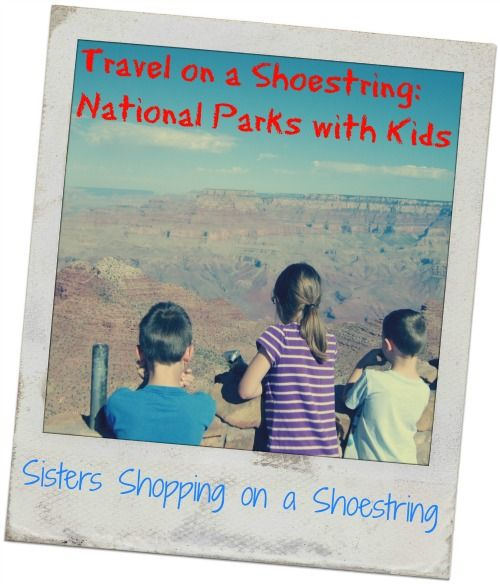 National Parks are a fun, frugal vacation destination with kids.  Learn how to make the most of your National Park adventure with kids!