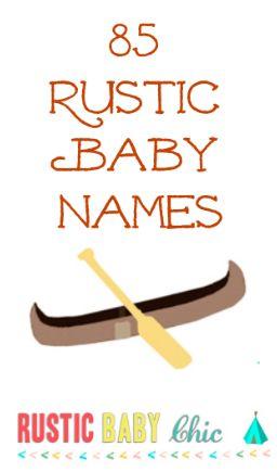 85 #rusticbabynames and fun #countrybabynames on RusticBabyChic.com