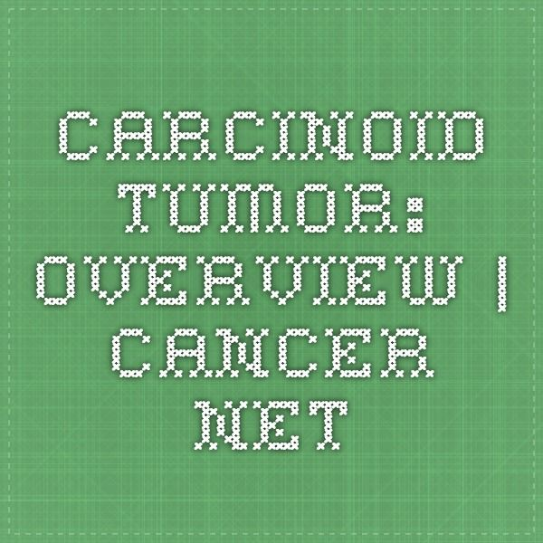 Carcinoid Tumor: Overview   Cancer.Net