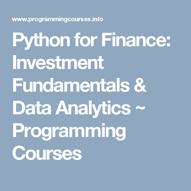 Python For Finance: Investment Fundamentals & Data