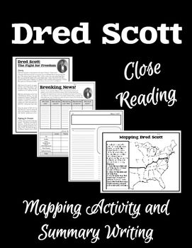 This comprehensive lesson focuses on Dred Scott and the controversial Supreme Court decision that denied him his freedom.  Students will complete a close reading of the included informational text detailing Dred Scott's life.  Following the close reading is a mapping activity, which guides students through Dred Scott's movement across free and slave boundary lines.