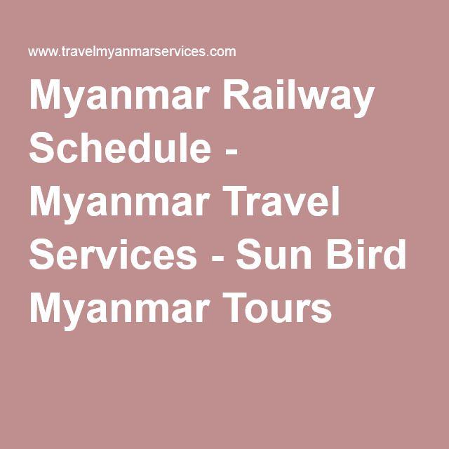 Myanmar Railway Schedule - Myanmar Travel Services - Sun Bird Myanmar Tours