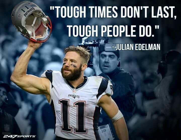 Image Result For Julian Edelman Inspirational Quotes Julian Edelman New England Patriots Football Football Boys