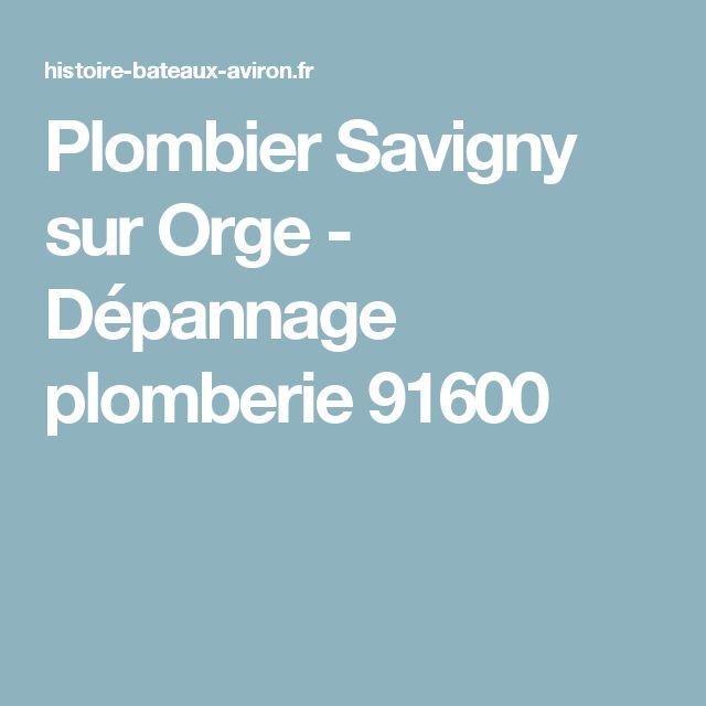 Plombier Savigny sur Orge - Dépannage plomberie 91600