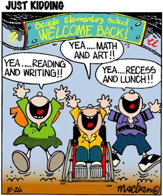 "Welcome to ""Just Kidding - Education Cartoons for School Teachers "", the best site on the web for Education Cartoons, Teacher Cartoons and School Cartoons!: Schools Teachers, Back To Schools, Schools Cartoons, Schools Jokes, Classroom Schools"