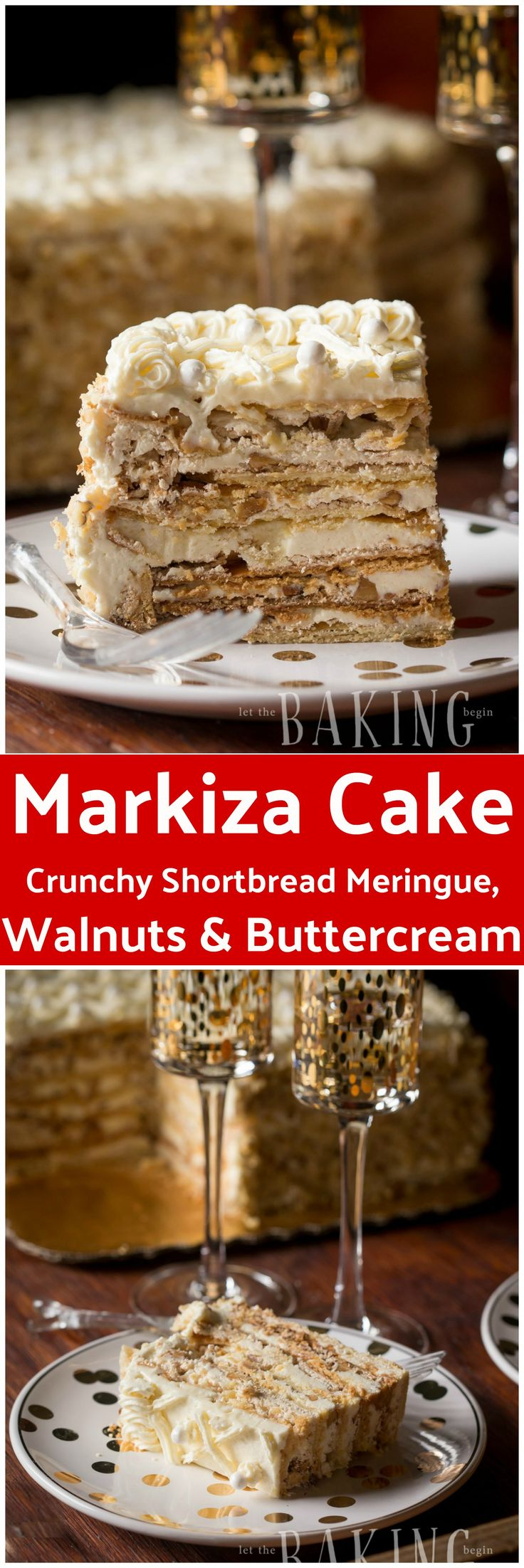 Markiza Cake Recipe (Marquise Cake) - Shortbread cake layers topped with crunchy meringue and walnuts, then sandwiched with Russian Buttercream | by Let the Baking Begin!