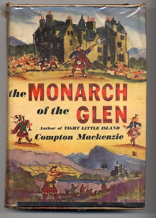 The Monarch of the Glen, by Compton Mackenzie 1951  (Later adapted for a BBC series)