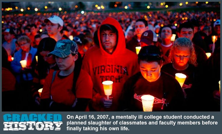 April 16, 2007: Virginia Tech Massacre (32 Shot and Killed, 23 Wounded)! - http://www.crackedhistory.com/april-16-2007-virginia-tech-massacre-32-shot-killed-23-wounded/