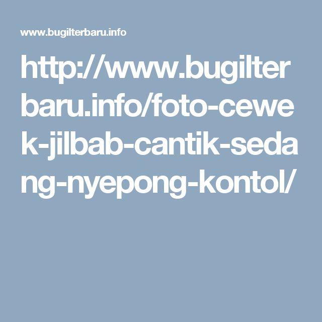 http://www.bugilterbaru.info/foto-cewek-jilbab-cantik-sedang-nyepong-kontol/