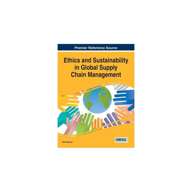Ethics and Sustainability in Global Supply Chain Management (Hardcover)