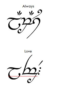 """Always"" and ""Love"" in Elvish script. (tengwar, not that ""write your name in elvish in ten minutes"" junk)"