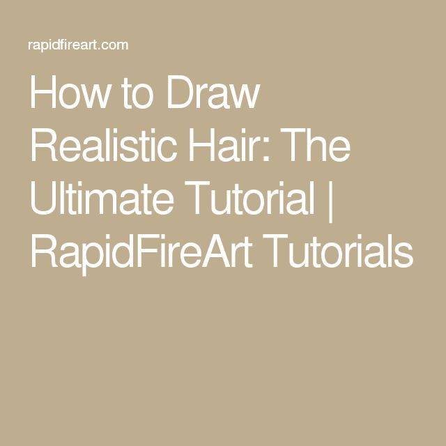 How to Draw Realistic Hair: The Ultimate Tutorial | RapidFireArt Tutorials