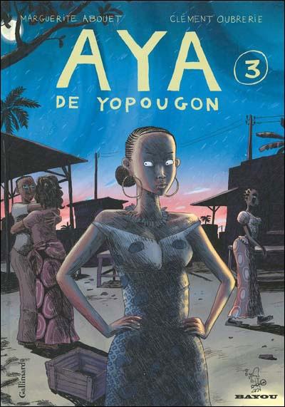 Aya de Yopougon,T3 // Marguerite Abouet, Clément Oubrerie // ISBN 207061543X - EAN978-2070615438