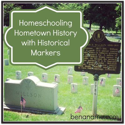 Homeschooling Hometown History with Historical Markers