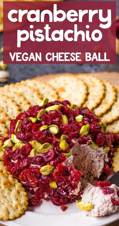 Cranberry Pistachio Vegan Cheese Ball Recipe Cranberry Pistachio Vegan Appetizers Vegan Appetizers Easy