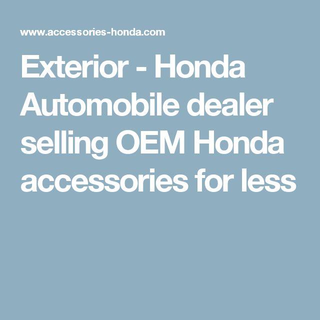 Exterior - Honda Automobile dealer selling OEM Honda accessories for less