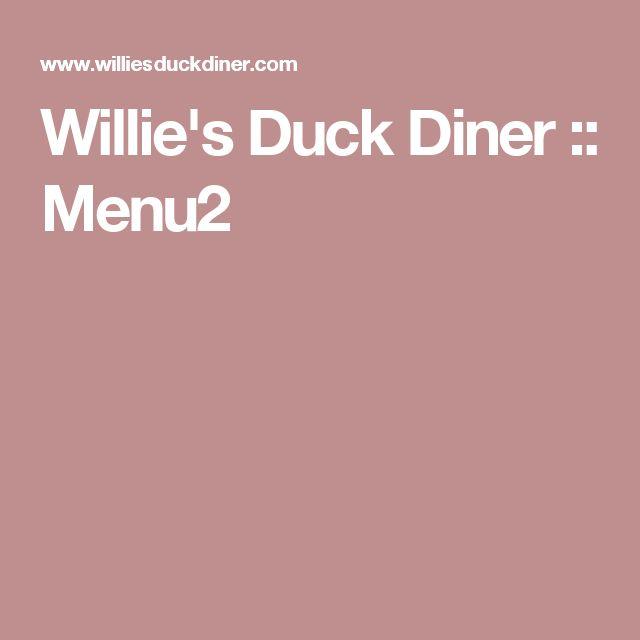 Willie's Duck Diner :: Menu2