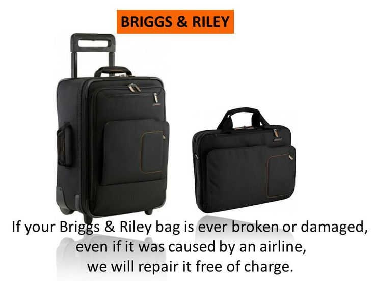 Briggs and Riley with the lifetime guarantee.