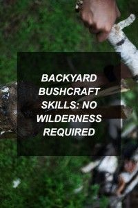 backyard-bushcraft-skills-wilderness-survival-prep
