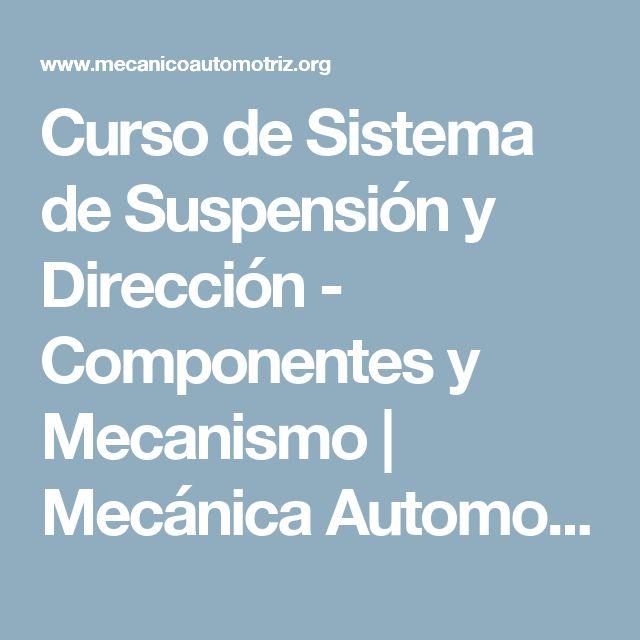 Curso de Sistema de Suspensión y Dirección - Componentes y Mecanismo | Mecánica Automotriz