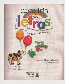 Compartiendo materiales para Primaria: LIBRO: ARCOIRIS DE LETRAS - ESCRITURA SCRIPT Y CURSIVA (en PDF)