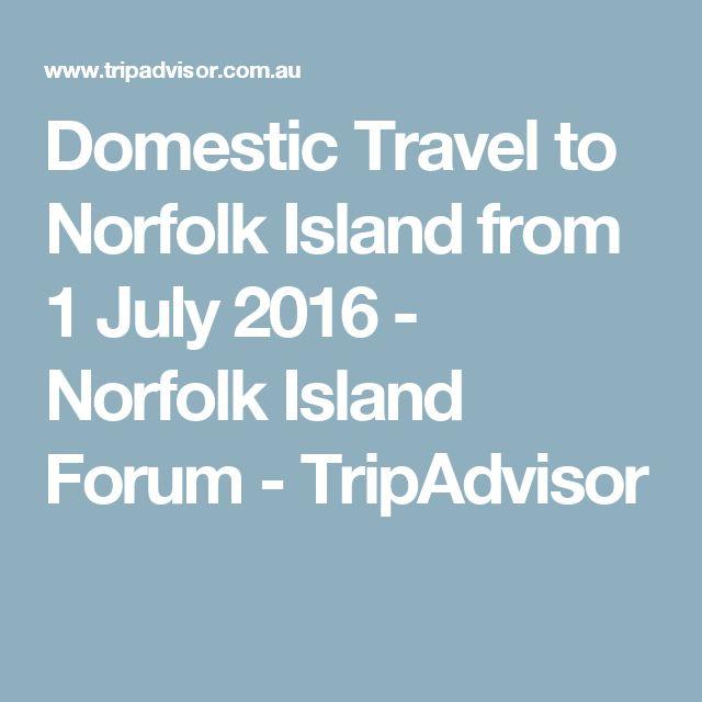 Domestic Travel to Norfolk Island from 1 July 2016 - Norfolk Island Forum - TripAdvisor