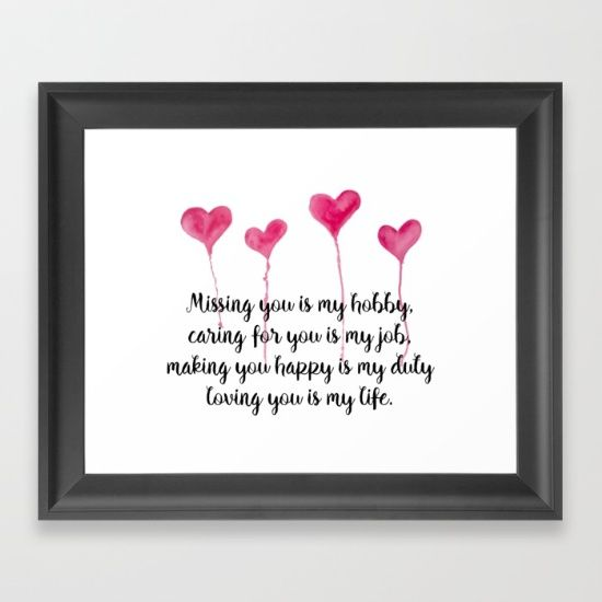 Love Quote for Valentine's Day Framed Art Print  Missing you is my hobby, caring for you is my job, making you happy is my duty, loving you is my live
