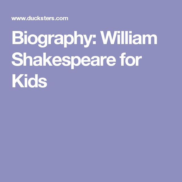 Biography: William Shakespeare for Kids