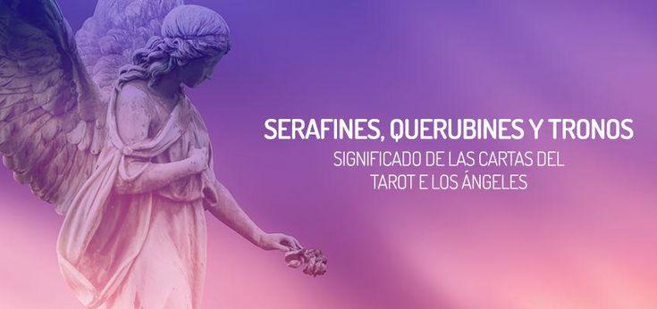 Significado de las cartas del Tarot de los Ángeles: Serafines, Querubines y Tronos