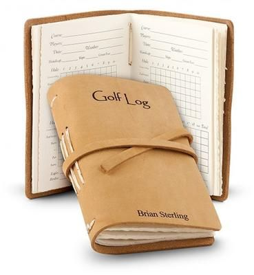 Gift Idea: Personalized Leather Bound Golf Log.  I love this idea!  Better than my excel spreadsheet!