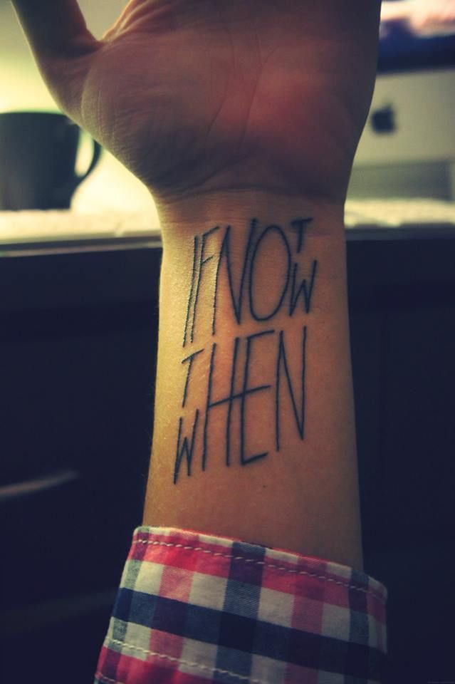 If not now then when? Tattoo - Buscar con Google