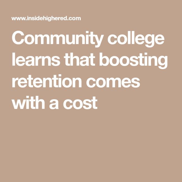 Community college learns that boosting retention comes with a cost