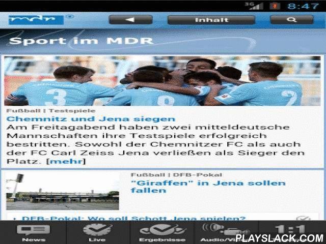 """MDR Sport  Android App - playslack.com , Das Wichtigste vom Sportgeschehen aus Sachsen, Sachsen-Anhalt, Thüringen, Deutschland und der Welt - Live-Ticker, Live-Streams, aktuelle Nachrichten und Berichte zum Lesen, Hören und Anschauen. Live zu hören ist MDR INFO, live sehen kann man """"Sport im Osten"""". Obendrein gibt es Sportergebnisse von Basketball bis Ringen und Mitmachen ist beim Webtalk, im Tippspiel, per Kommentar oder im Forum möglich. MDR INFO ist das Nachrichtenradio des…"""