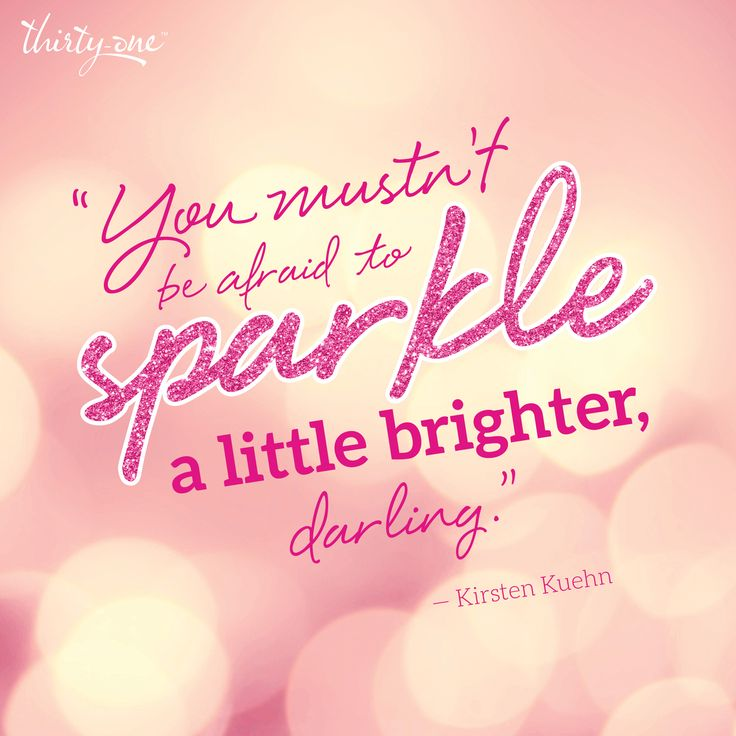 Shine bright and sparkle! You are Be-YOU-tiful!