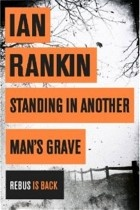 Rebus novel: Standing in Another Man's Grave, by Ian Rankin