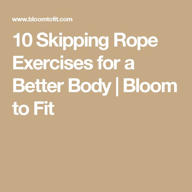 10 Skipping Rope Exercises for a Better Body | Bloom to Fit