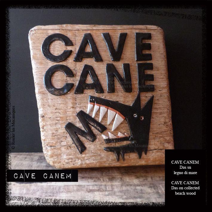 CAVE CANEM - Das su legno di mare - CAVE CANEM - Das on collected beach wood - www.facebook.com/roulerlesmecaniques