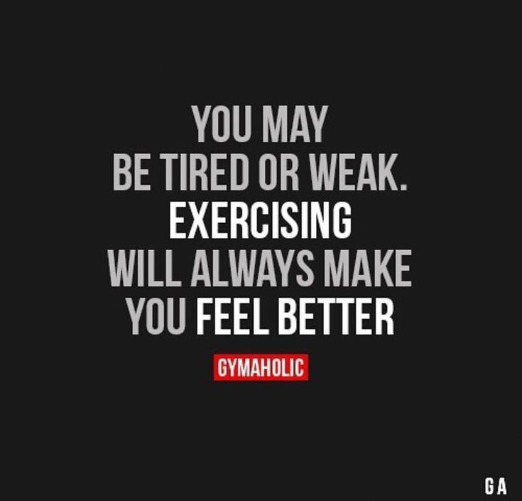 Work Out and Feel Better !
