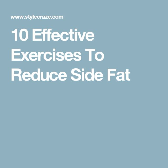 10 Effective Exercises To Reduce Side Fat