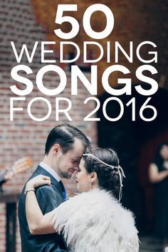 50 Songs You Want to Play at Your 2016 Wedding