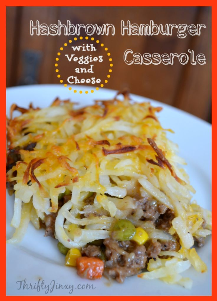 This Hamburger Hashbrown Casserole with Veggies and Cheese Recipe makes an excellent all-in-one-dish dinner recipe.