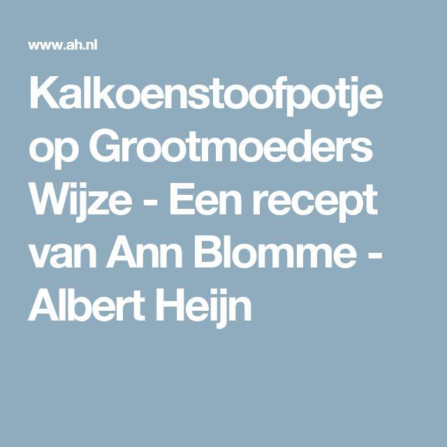 Kalkoenstoofpotje op Grootmoeders Wijze - Een recept van Ann Blomme - Albert Heijn