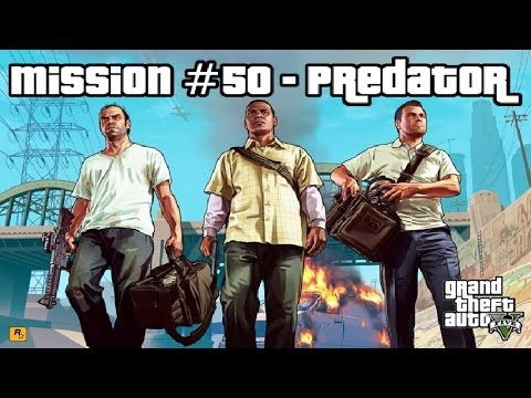 GTA 5 - Mission #50 - Predator