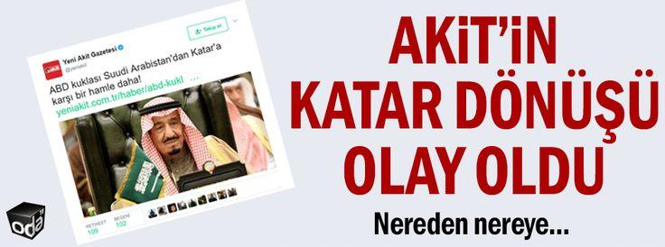 Akit'in Katar dönüşü olay oldu