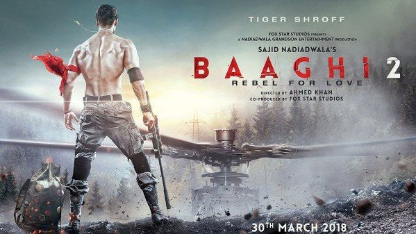 Baaghi 2 2018 Movie Full Star Cast Crew Story Release Date