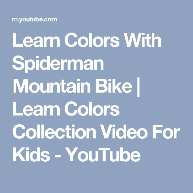 Learn Colors With Spiderman Mountain Bike | Learn Colors Collection Video For Kids - YouTube
