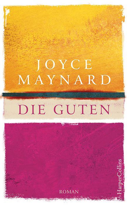 """""""Die Guten"""" von Joyce Maynard (04.10.2016)"""