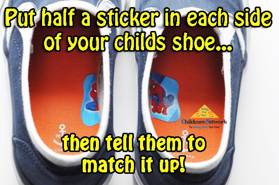 my mom drew hearts on the outside and they had to kiss to be on the correct foot. A great use for stickers in every shoe! Parent Hacks and Parent tips with Childcare Network The Working Parents Best Friend! Check out our Parents Blog for more awesome ideas for your family!