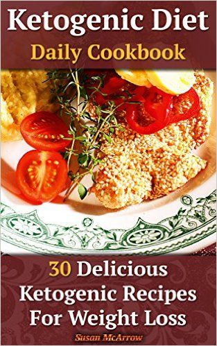 Ketogenic Diet: Daily Cookbook: 30 Delicious Ketogenic ...