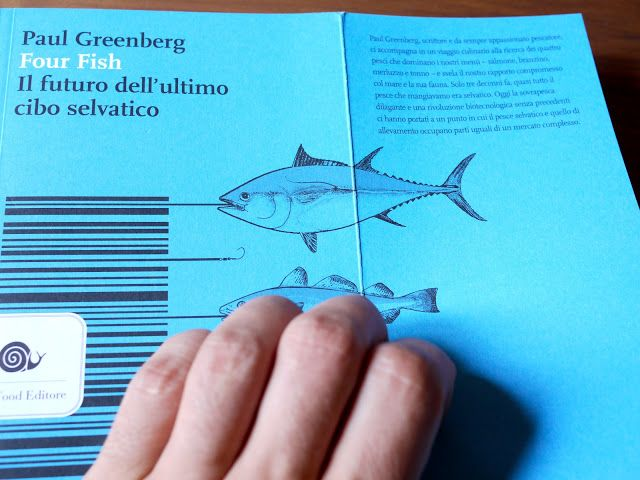 FOUR FISH – IL FUTURO DELL'ULTIMO CIBO SELVATICO di PAUL GREENBERG | PanBagnato